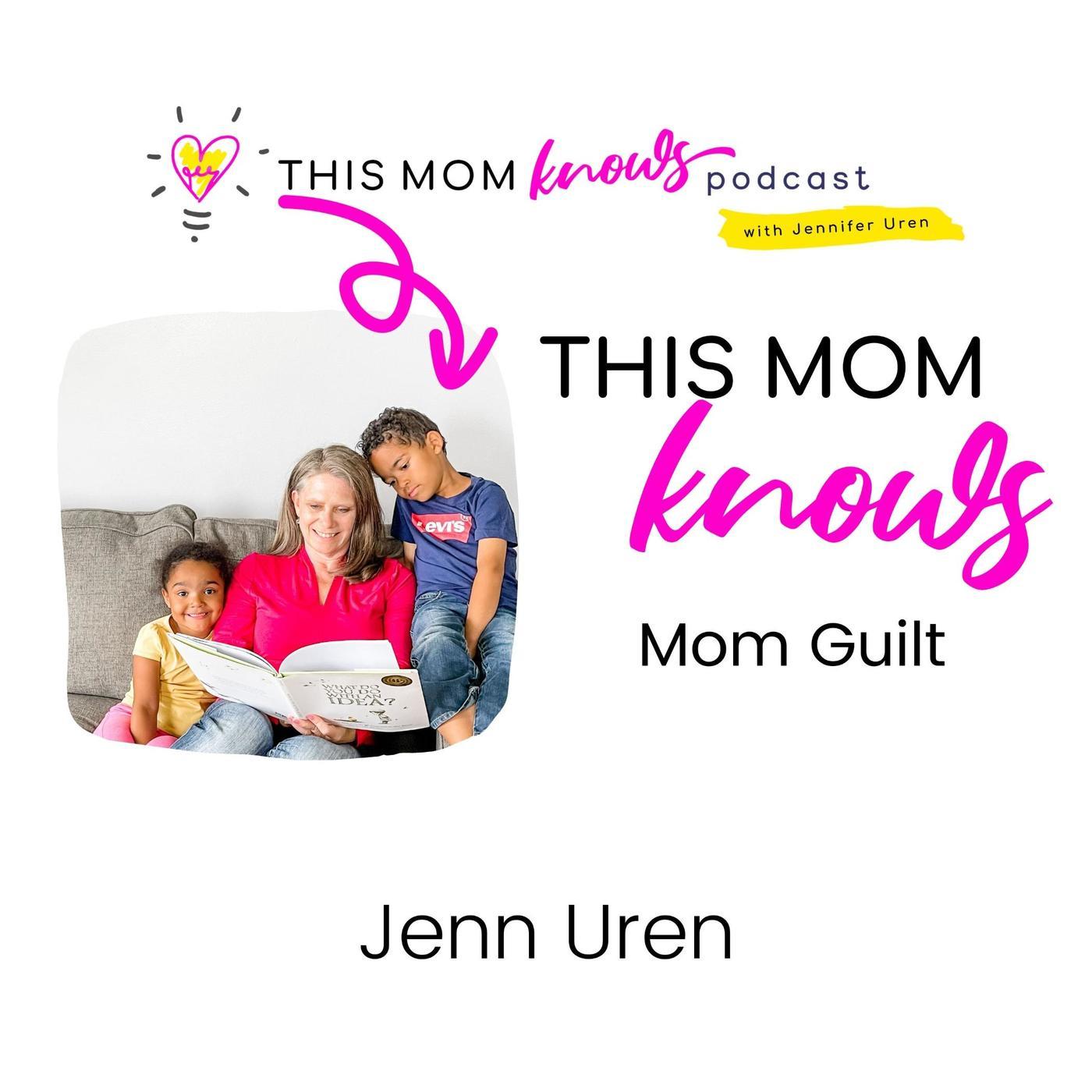 Jenn Uren on Being the Boss of Mom Guilt