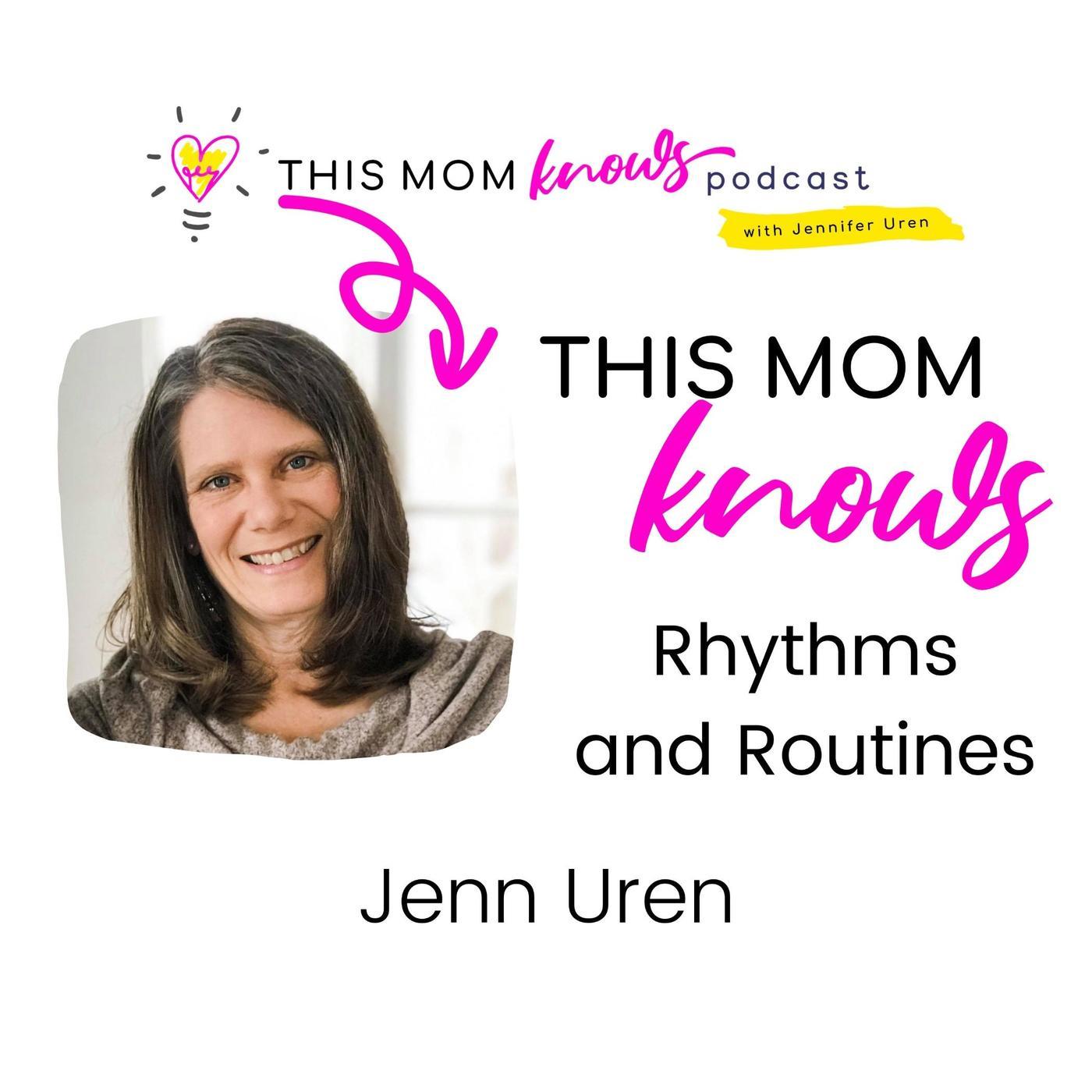 Jenn Uren on Rhythms and Routines