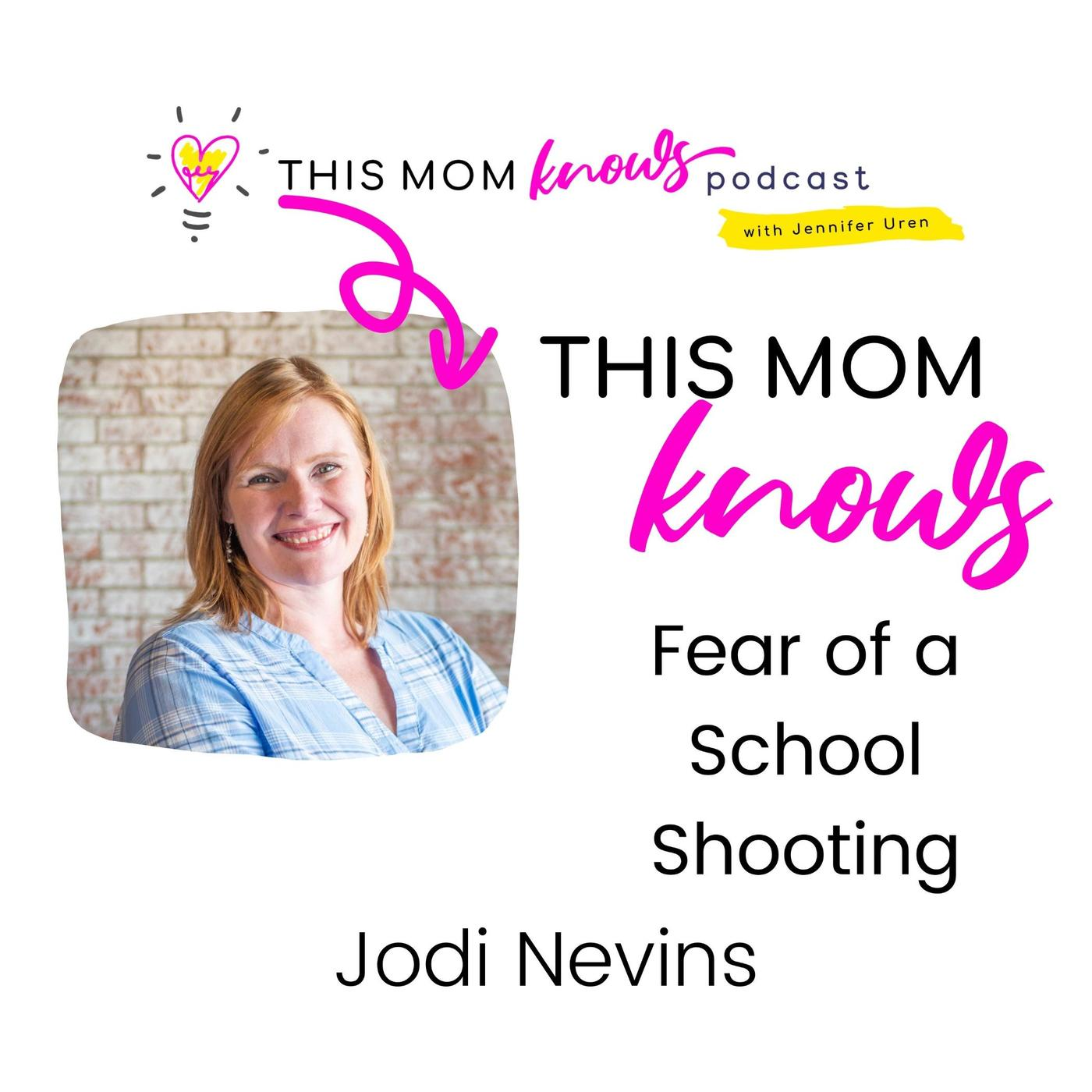 Jodi Nevins on Fear of a School Shooting