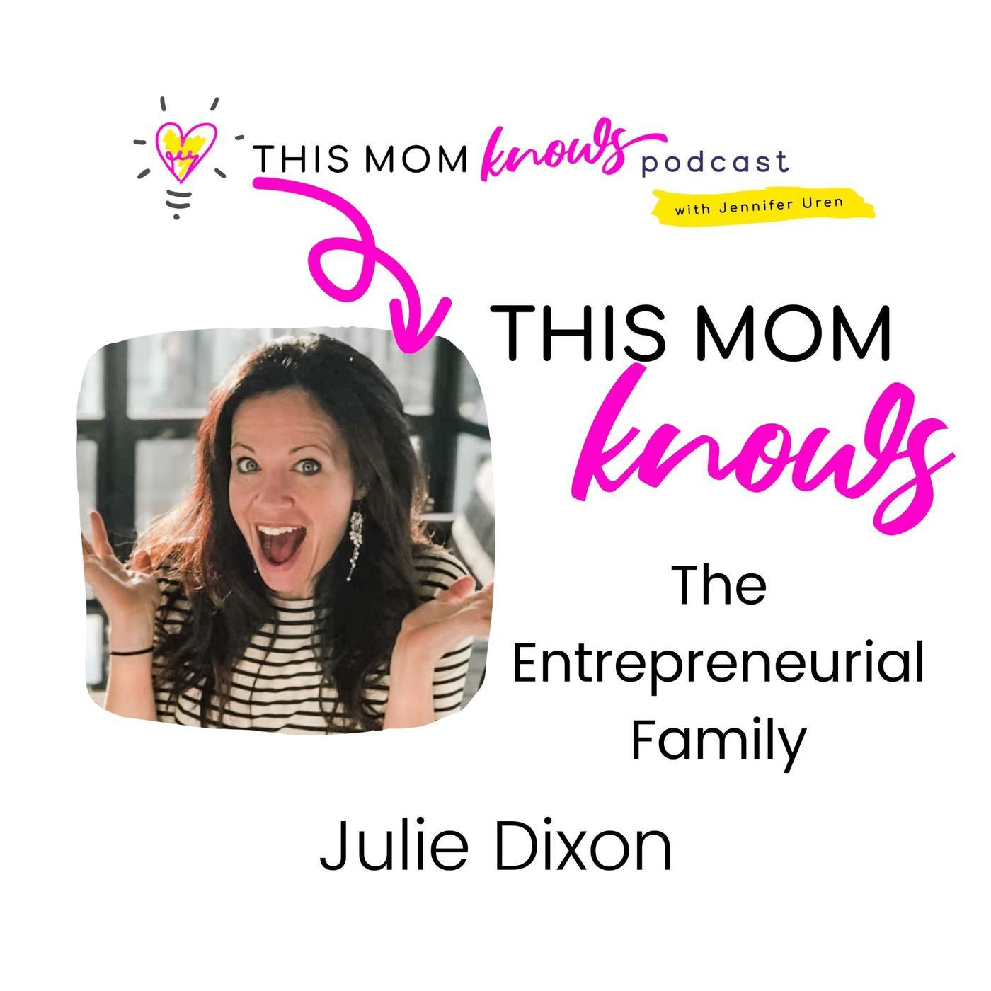 Julie Dixon on The Entrepreneurial Family