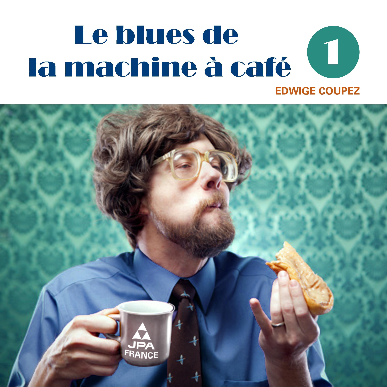Le blues de la machine à café