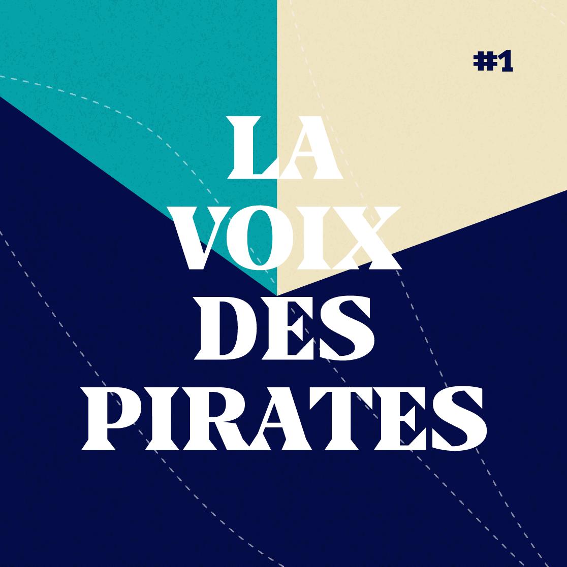 #0 La Voix des Pirates : Présentation du podcast