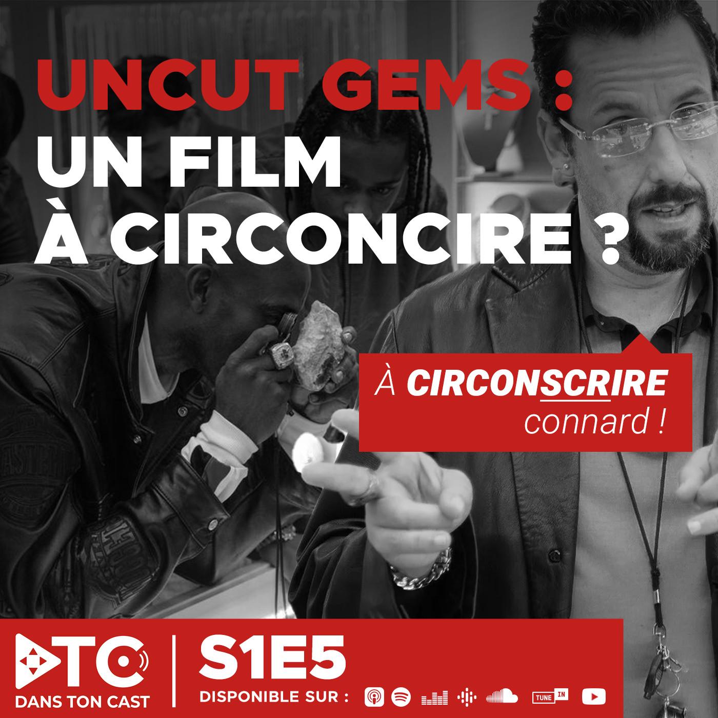 S1E5 - Uncut Gems - Un film à circoncire ?