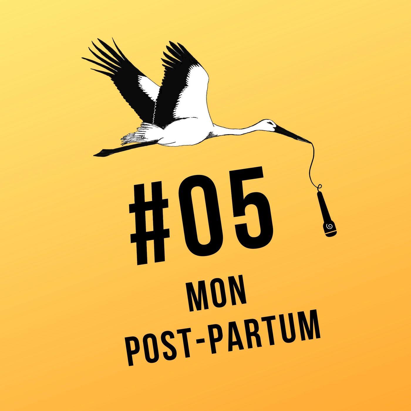 "Ép-05 ""#MonPostPartum"""