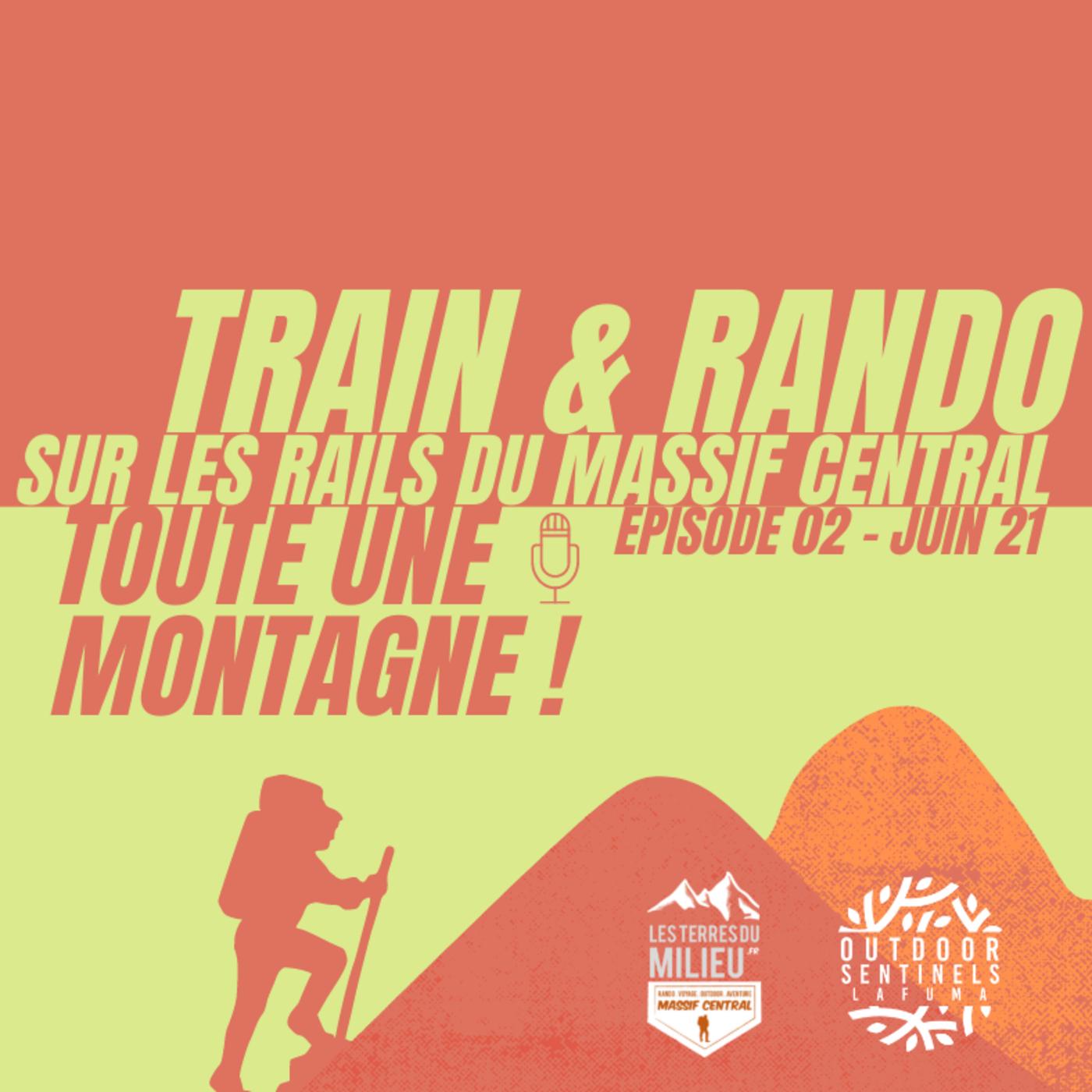 Train + Rando : sur les rails du Massif central