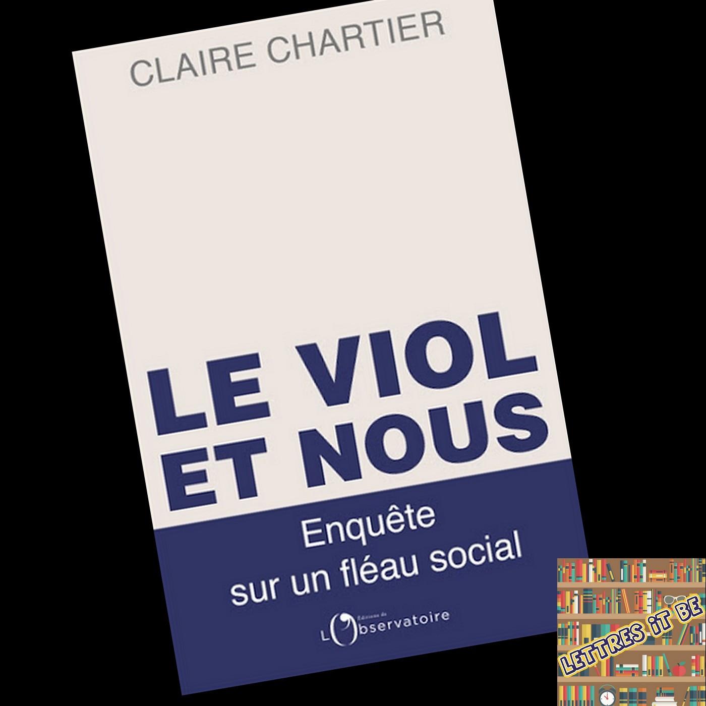 Critique pour Le viol et nous : enquête sur un fléau social de Claire Chartier (Livre)