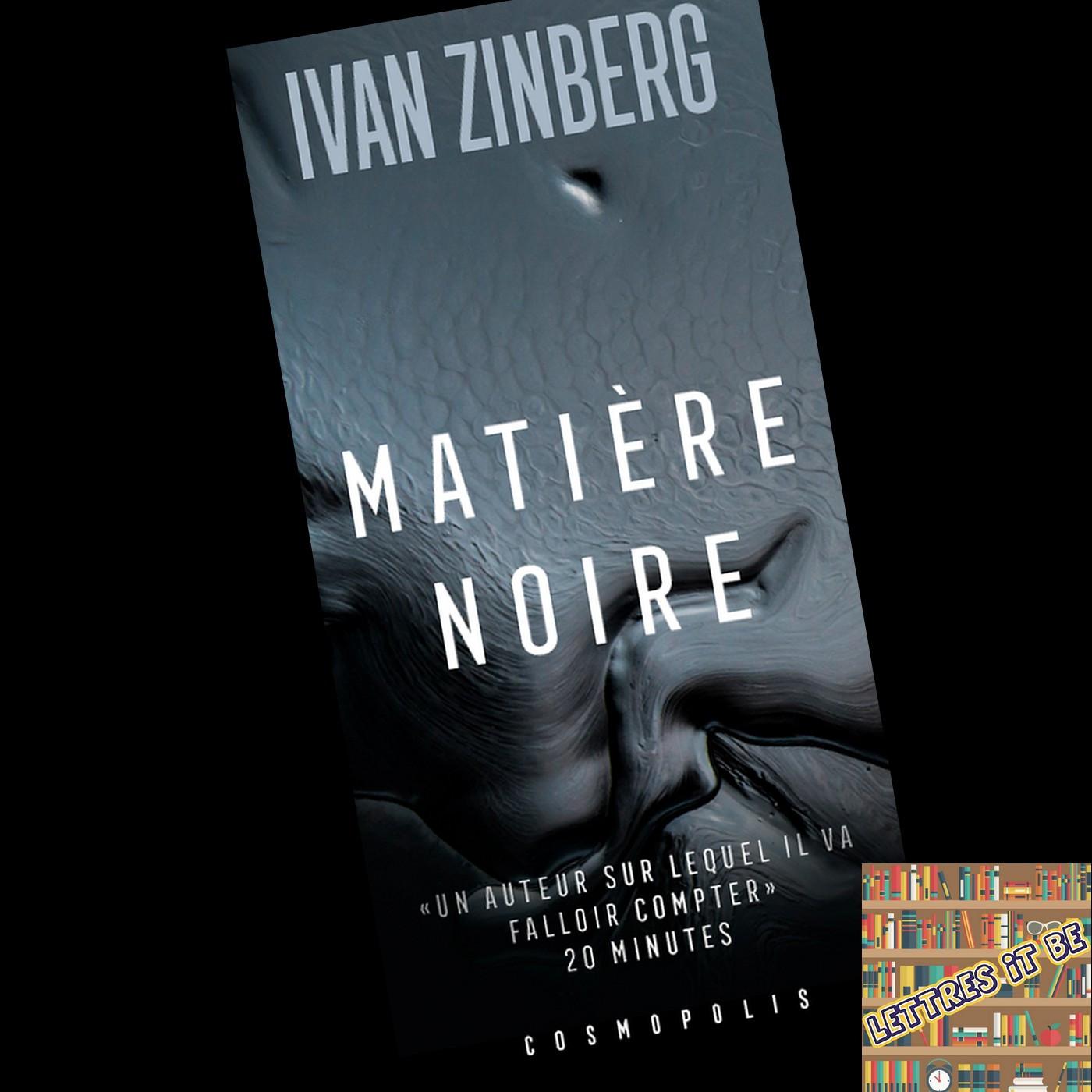 Critique de Matière noire d'Ivan Zinberg (Livre)