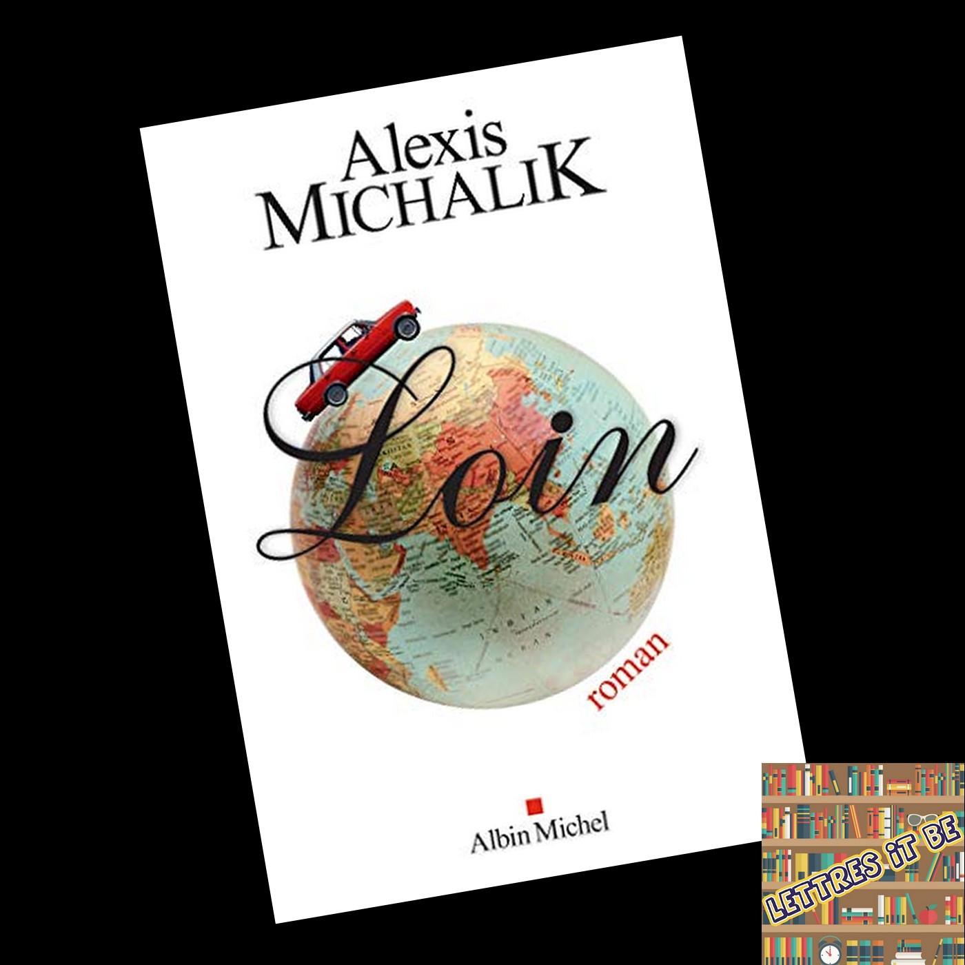Critique de Loin d'Alexis Michalik (Livre)