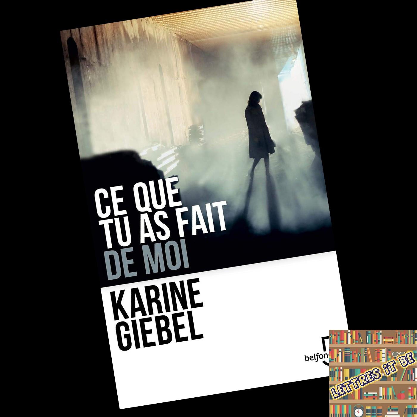 Critique de Ce que tu as fait de moi de Karine Giebel (Livre)
