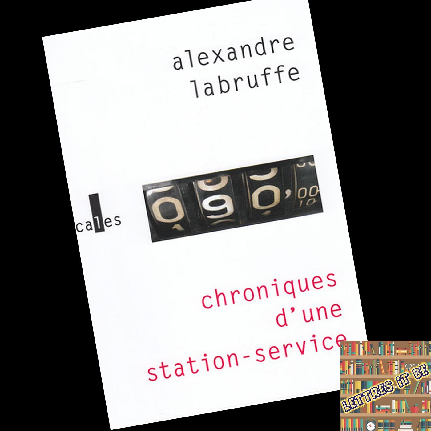 Critique de Chroniques d'une station-service d'Alexandre Labruffe (Livre)