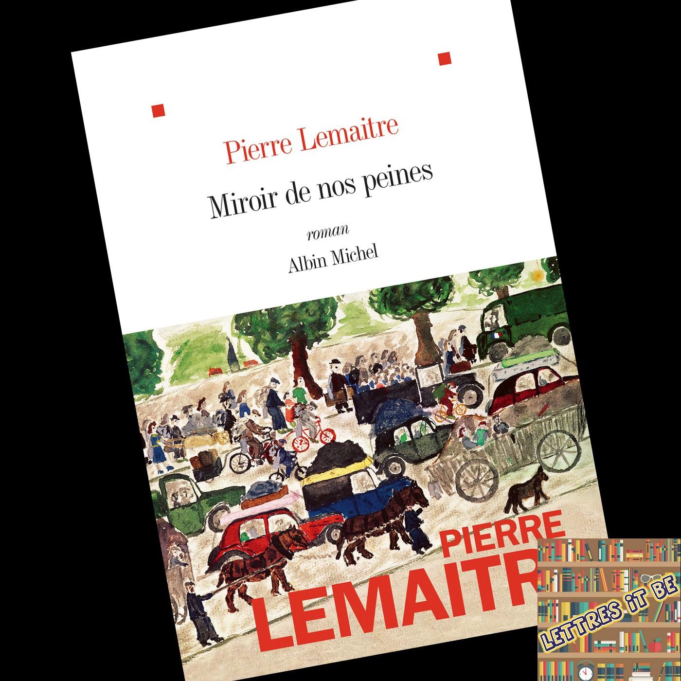 Critique de Miroir de nos peines de Pierre Lemaitre (Livre)