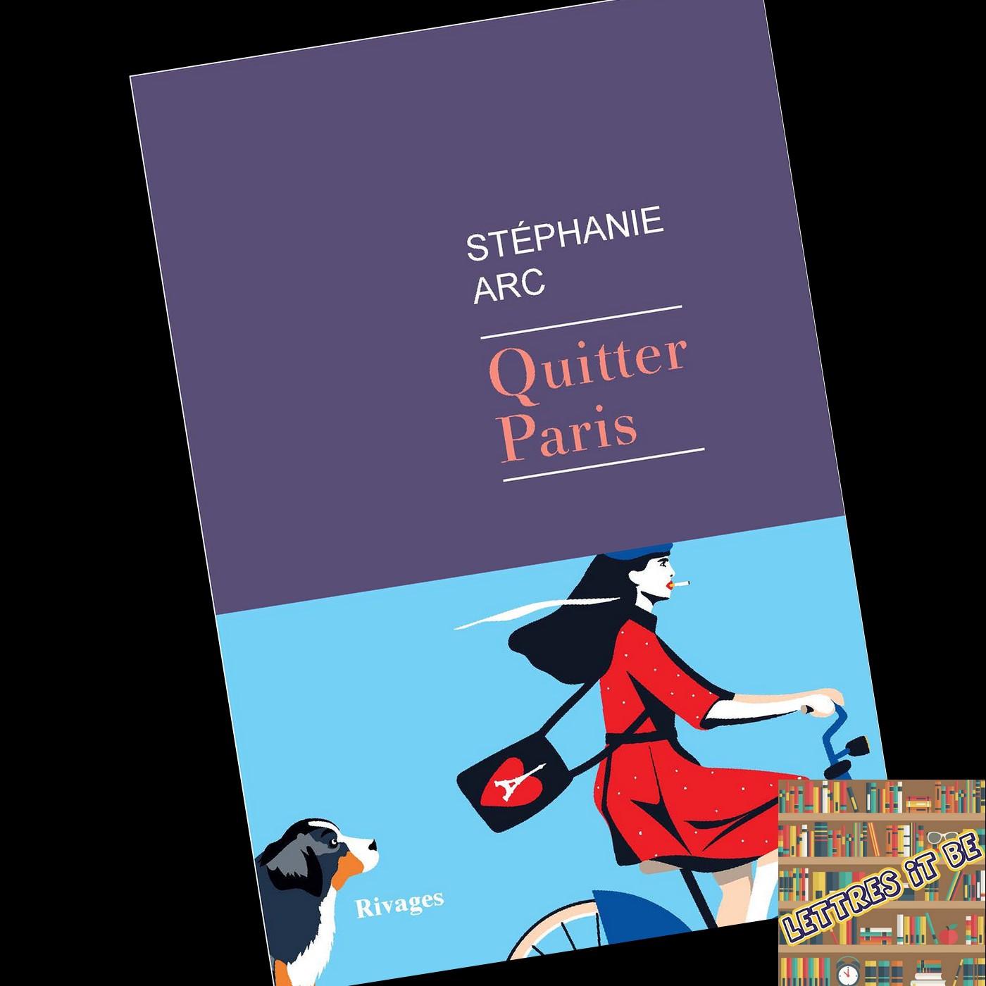 Critique de Quitter Paris de Stéphanie Arc (Livre)