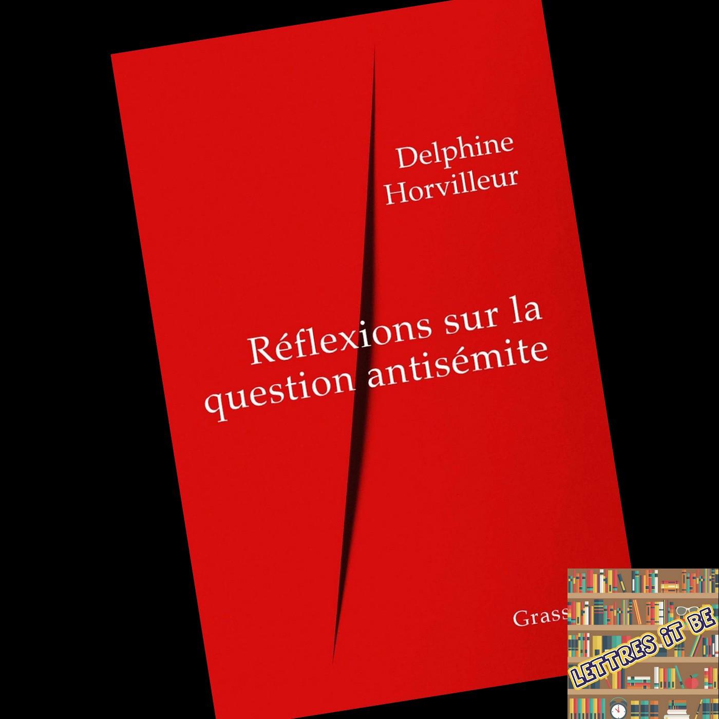 Critique de Réflexions sur la question antisémite de Delphine Horvilleur (Livre)