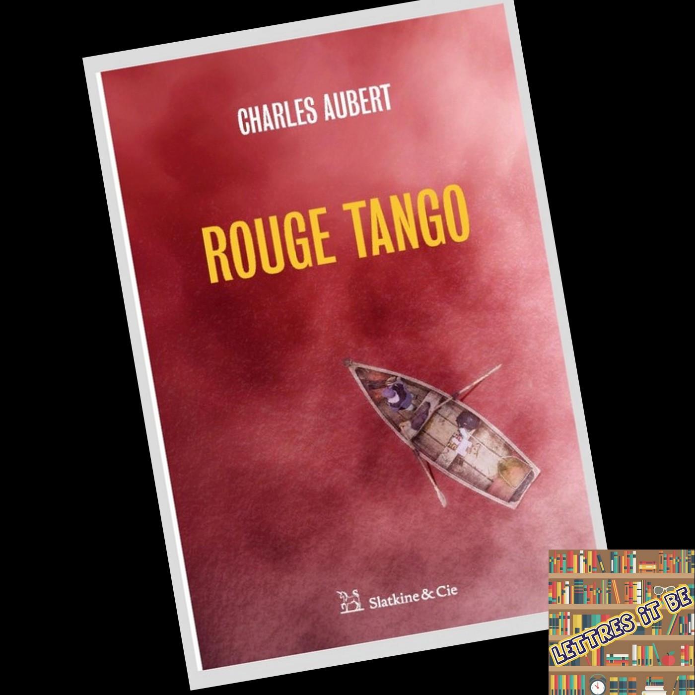 Critique de Rouge tango de Charles Aubert (Livre)