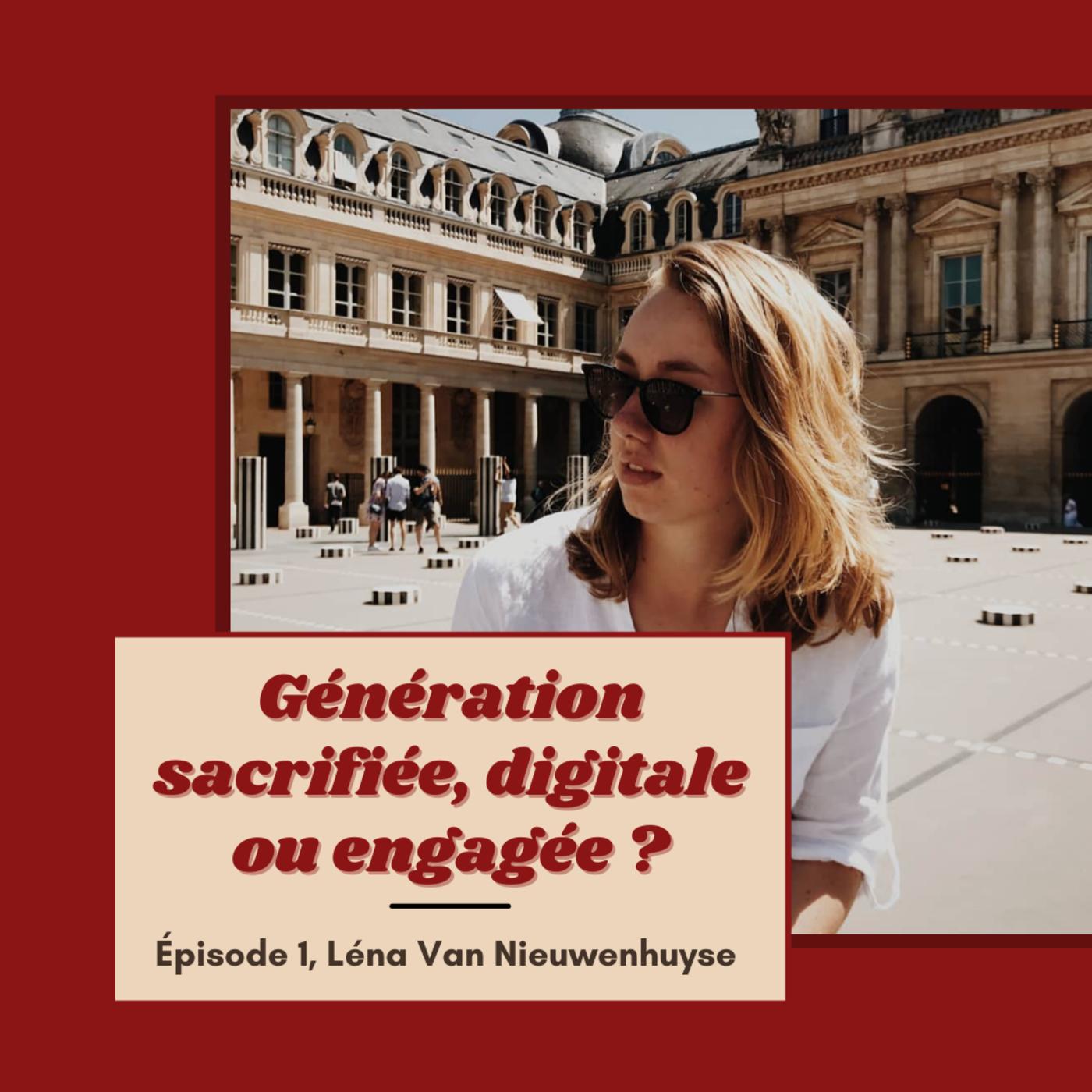 #1 Génération sacrifiée, digitale ou engagée ? Avec Léna Van Nieuwenhuyse