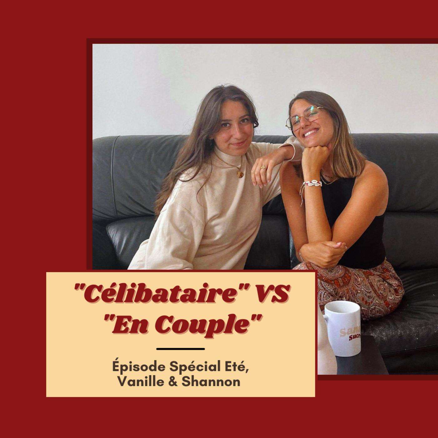 """#4 """"En couple"""" VS """"Célibataire"""" - Épisode spécial été avec Shannon & Vanille"""