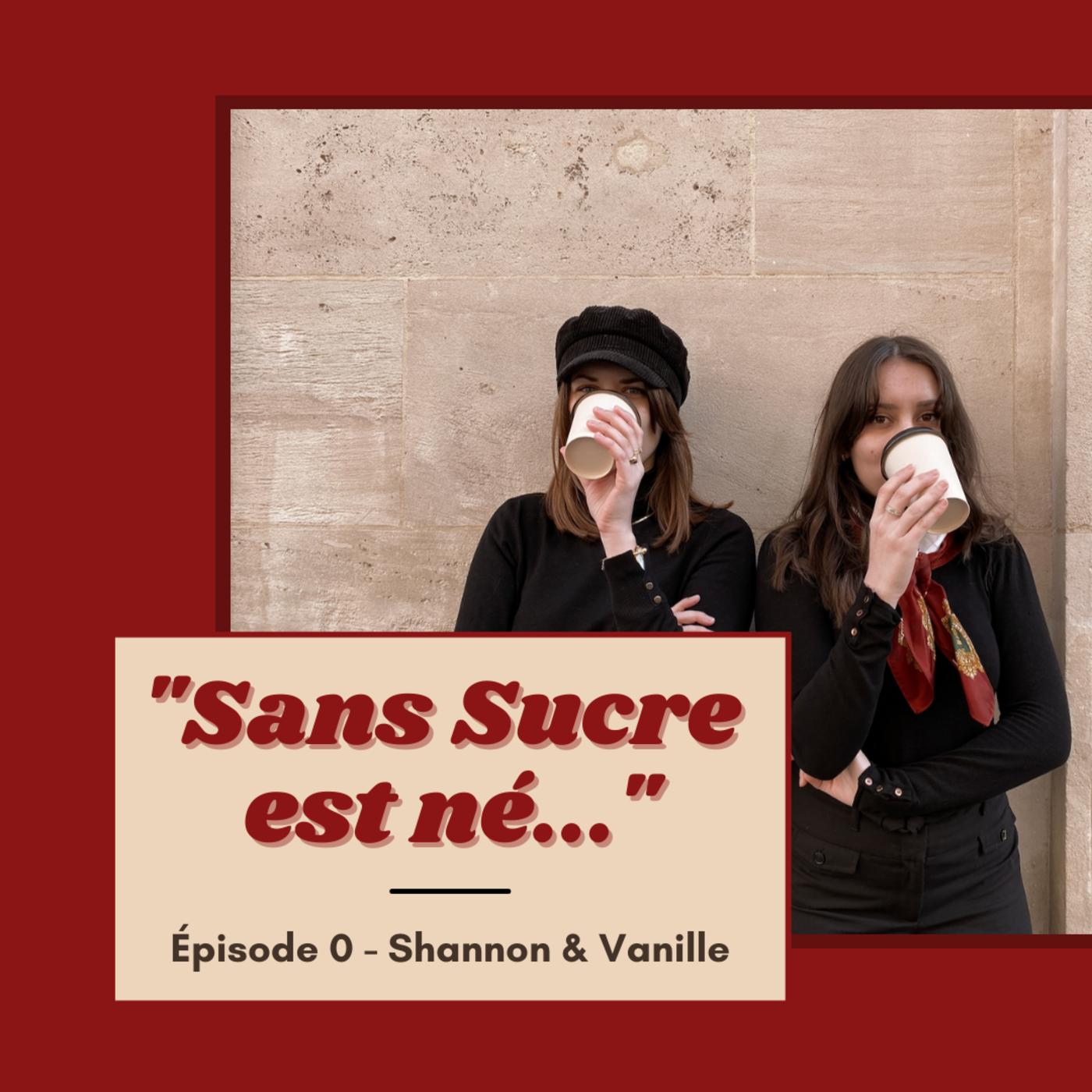 #0 Sans Sucre est né...
