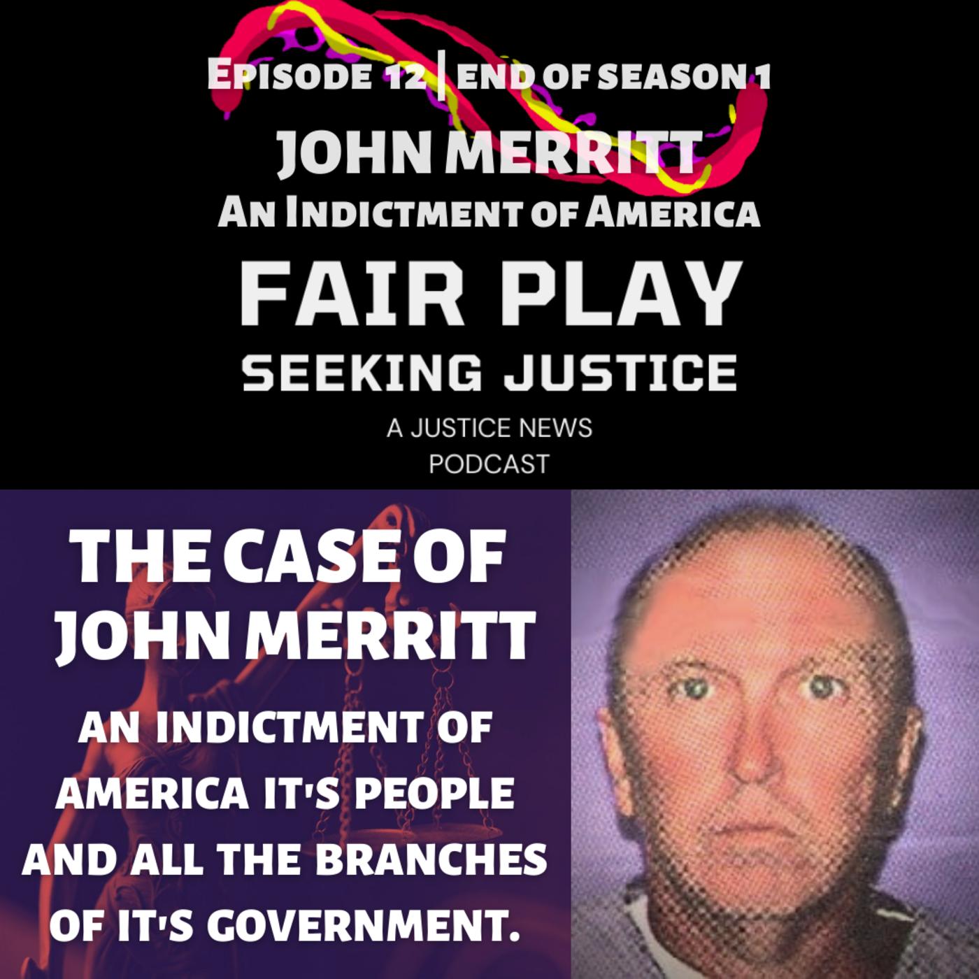 FairPlay Ep 12   John Merritt. An Indictment of America.
