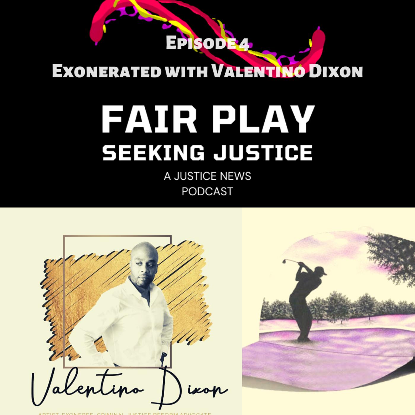FairPlay Ep4 | Exonerated with Valentino Dixon