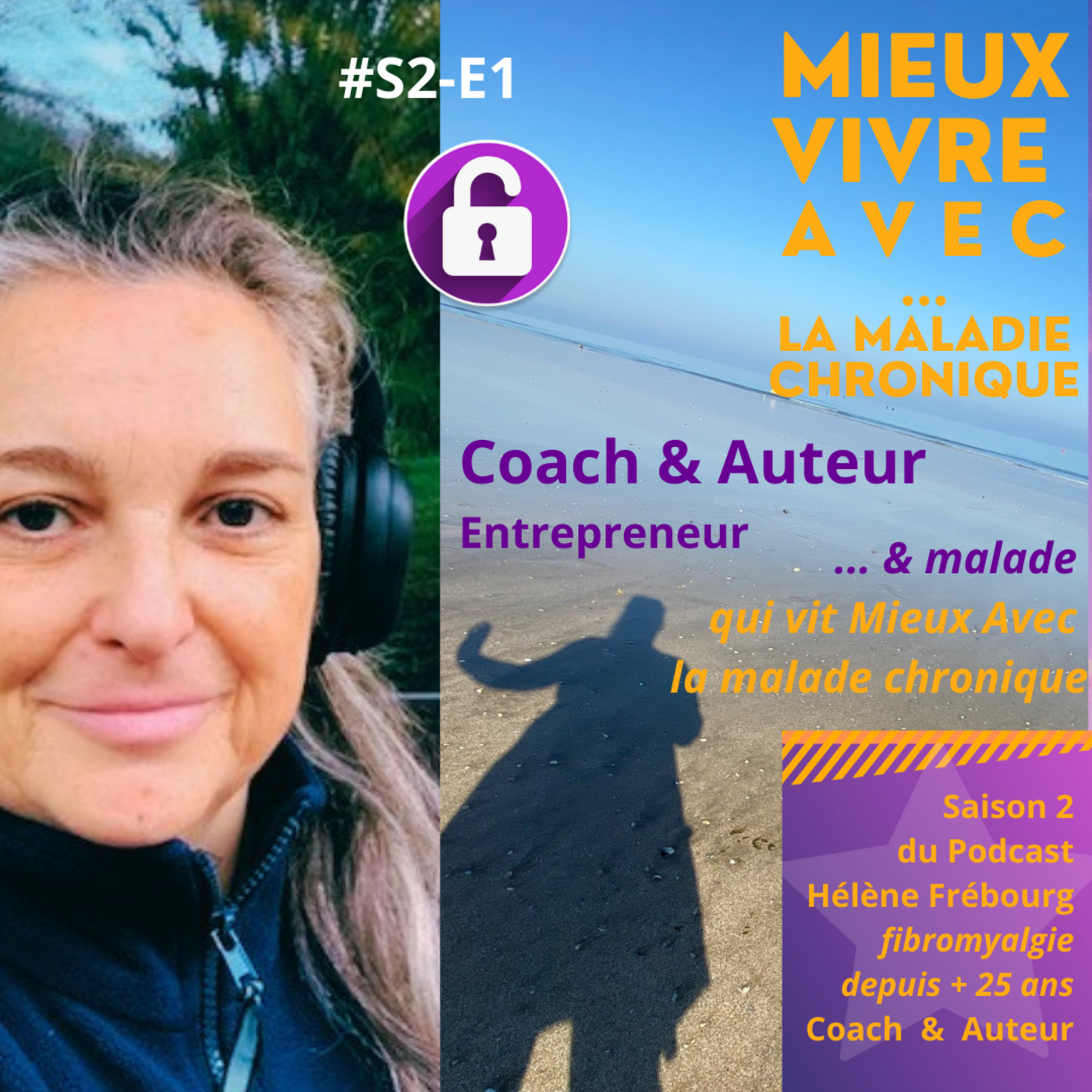 S2E1 : Coach certifié, Auteur, Entrepreneur ... & malade de la fibromyalgie