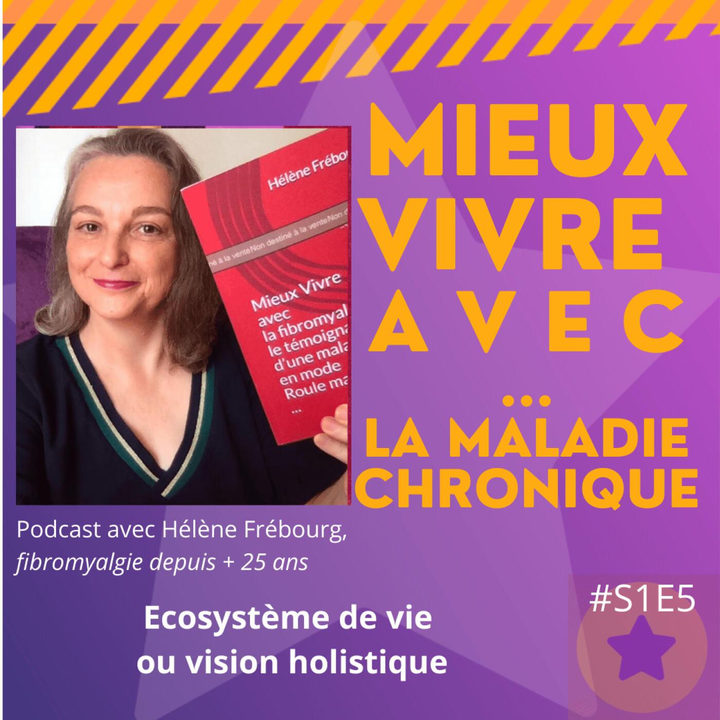 S1E5 Ecosystème de vie ou vision holistique