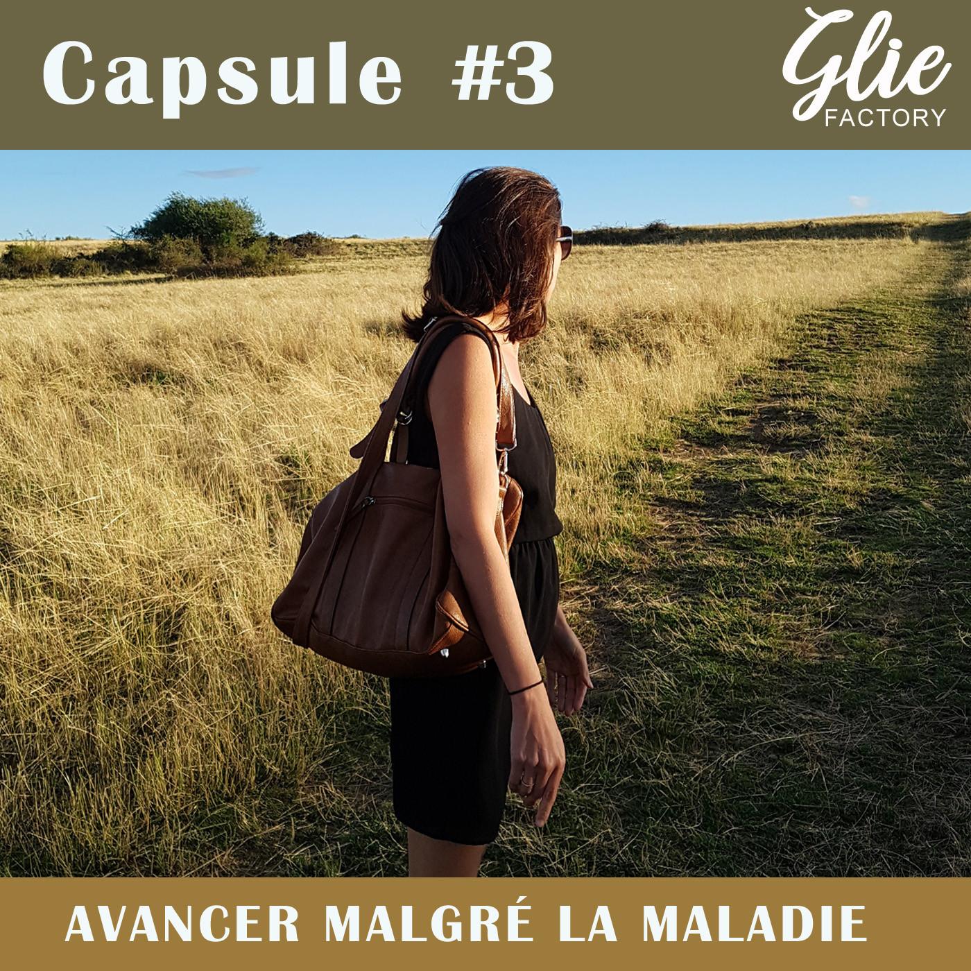 CAPSULE #3. Comment avancer malgré la maladie ?
