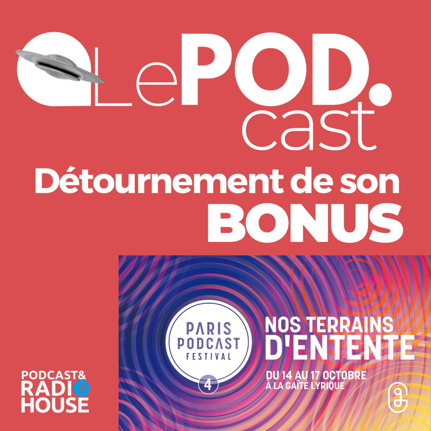 BONUS - La révélation OFF du Paris Podcast Festival - Détournement de sons
