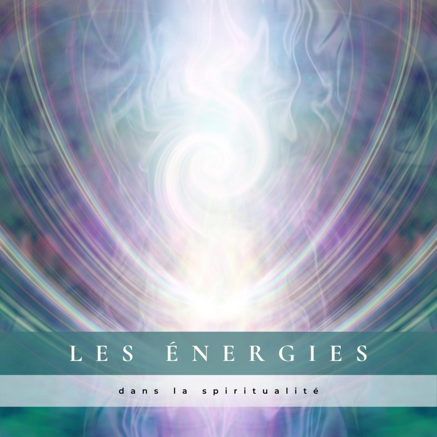 Les énergies dans la spiritualité