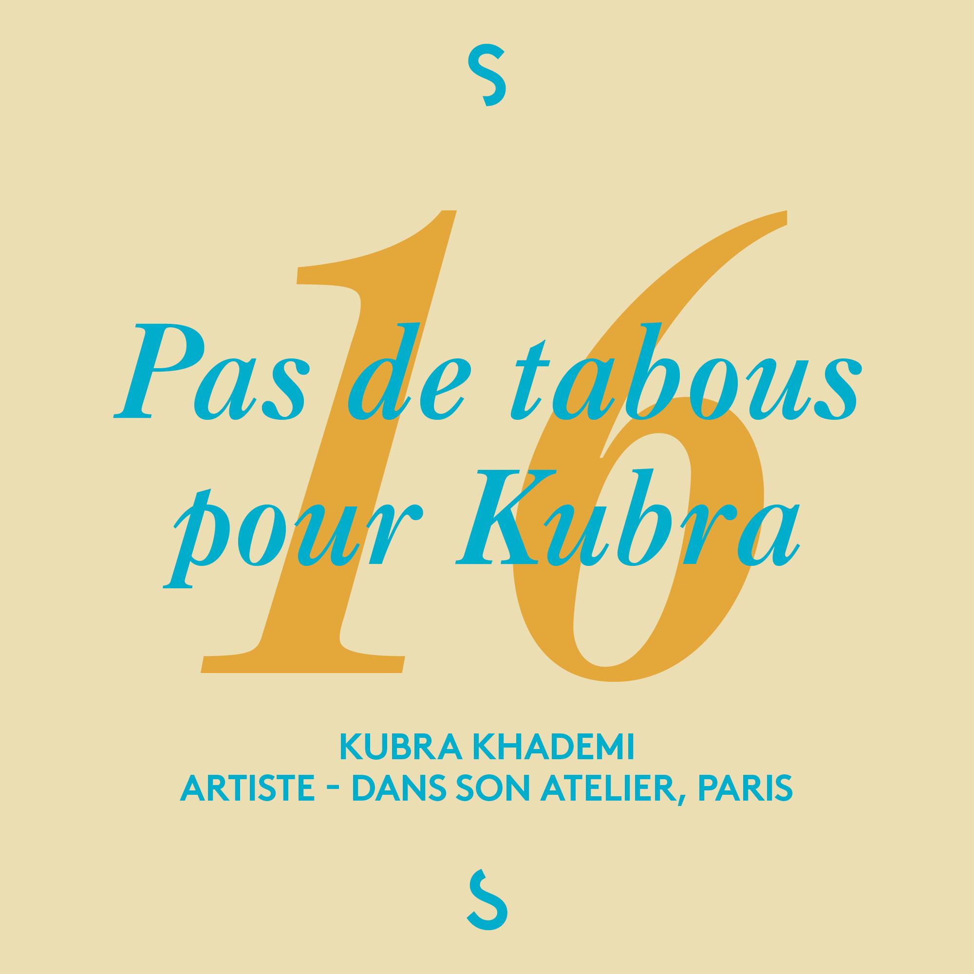 Pas de tabous pour Kubra