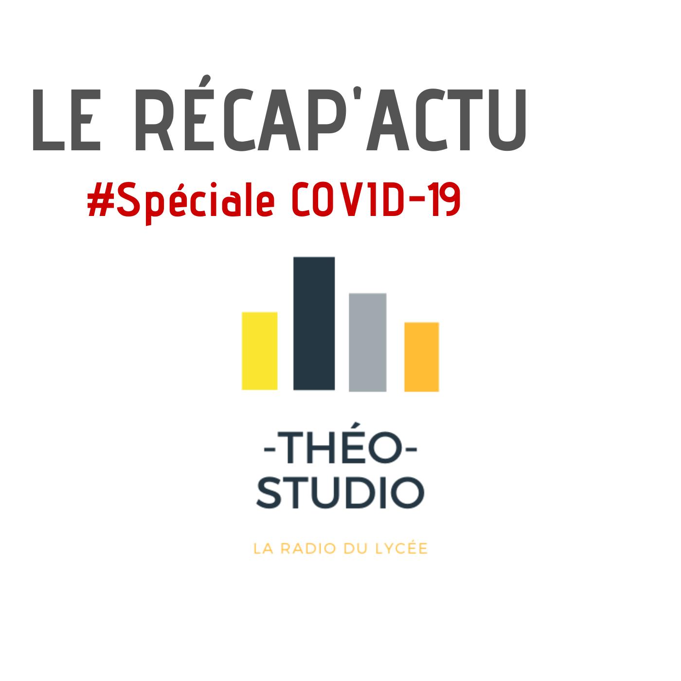 Le Récap'Actu - Spéciale COVID-19