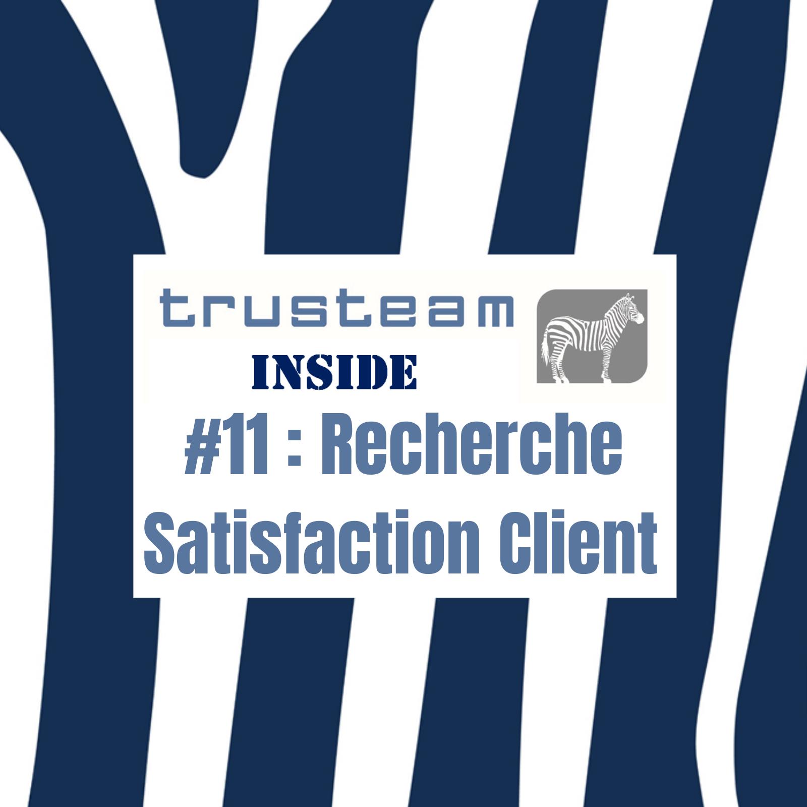 #11 Recherche Satisfaction Client