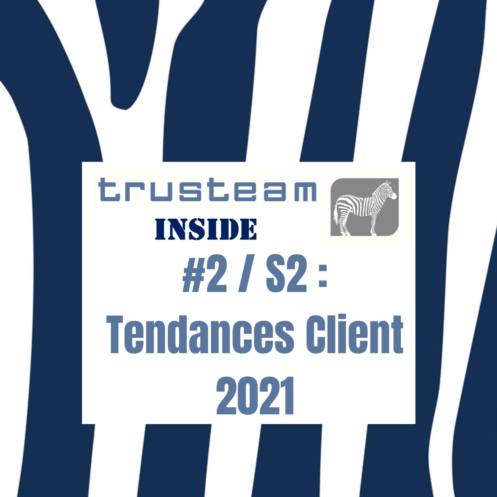 #2 Saison 2 - Tendances Client 2021