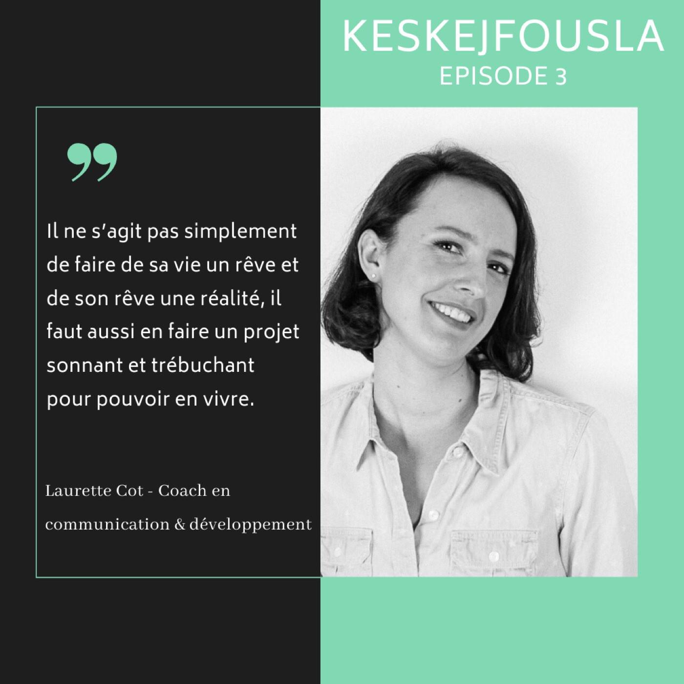 Ep.3. Laurette Cot : de Consultante digitale à Coach en communication et développement