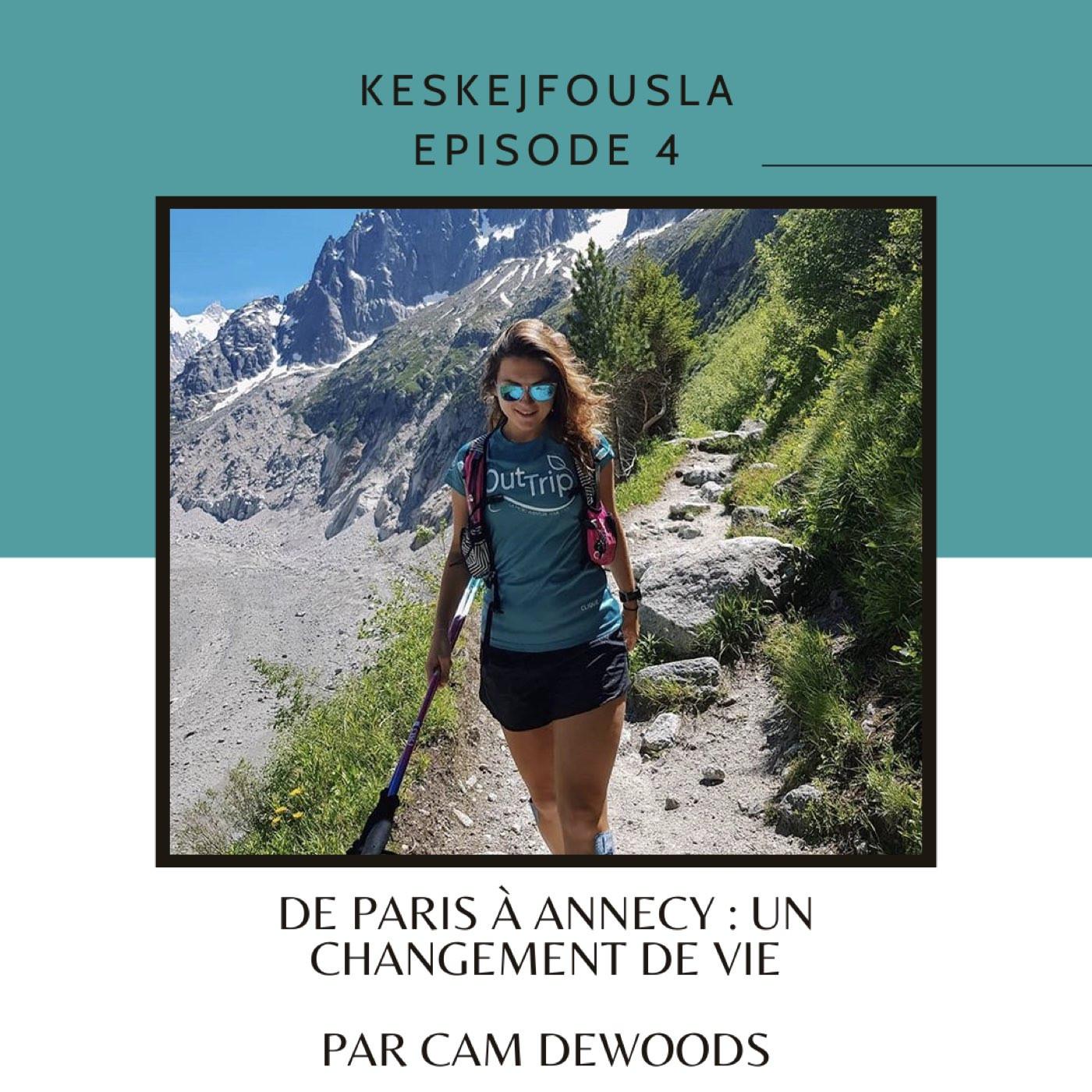 Ep.4_Cam Dewoods_De Paris à Annecy : un changement de vie