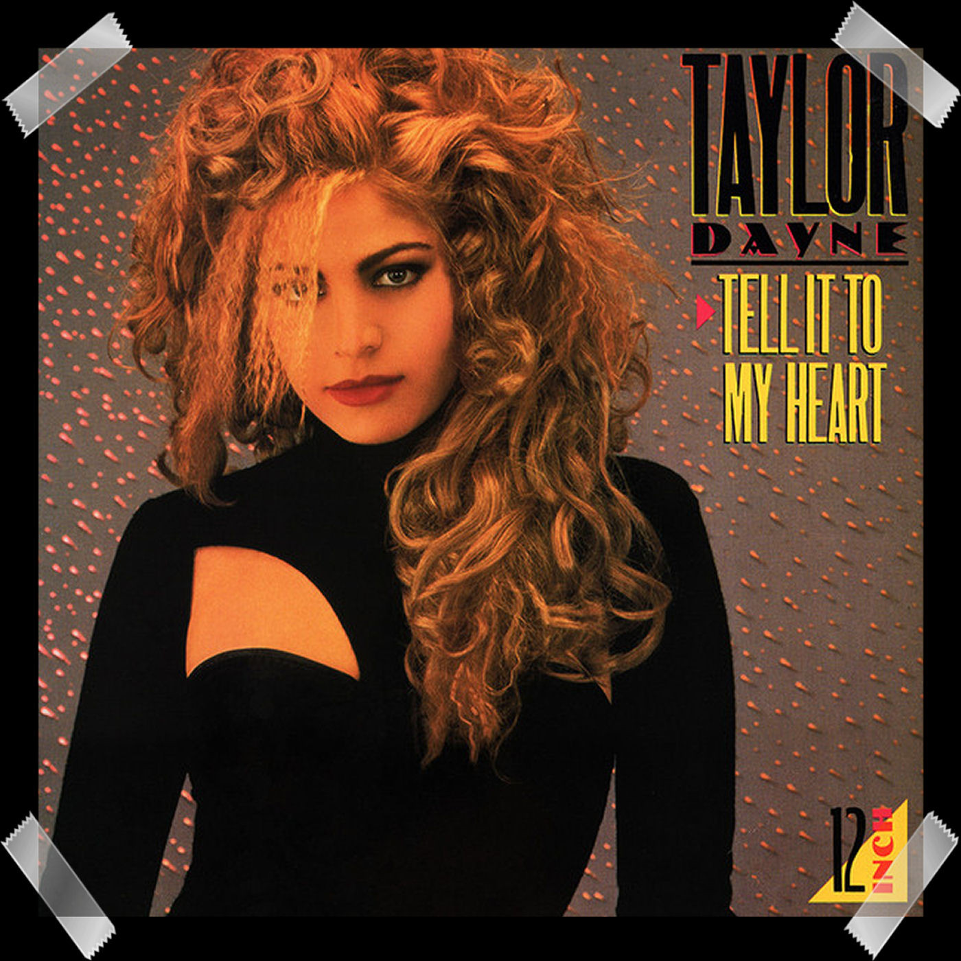 22. Taylor Dayne - Tell It To My Heart