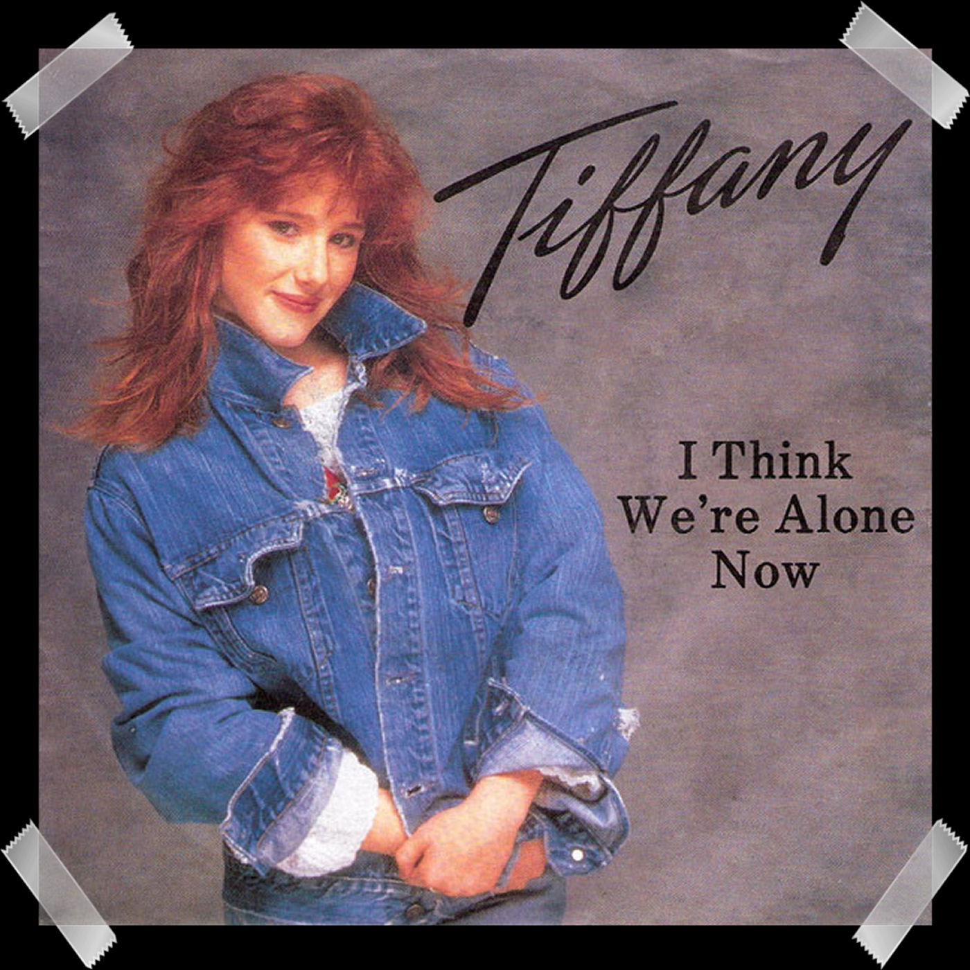 23. Tiffany - I Think We're Alone Now