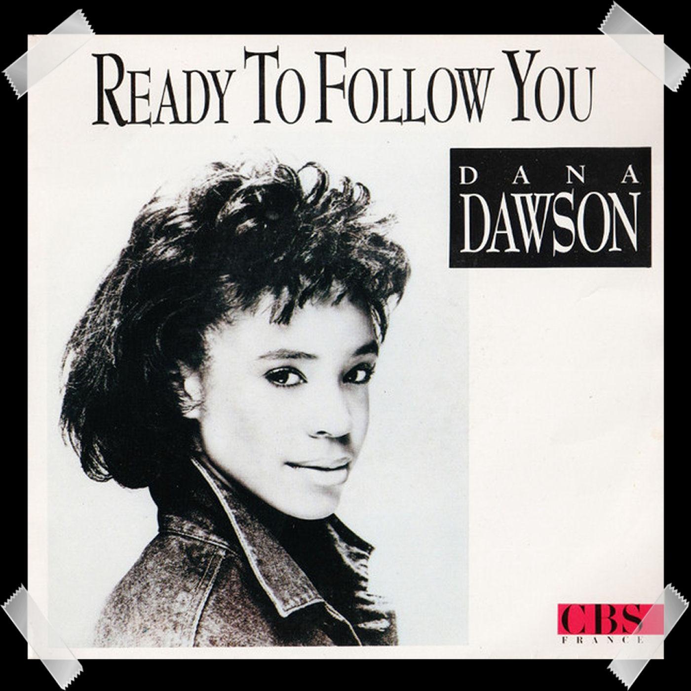 26. Dana Dawson - Ready To Follow You