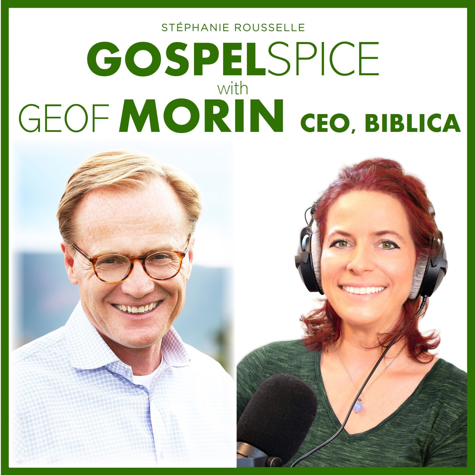 Do you know the power of what's in your hands? -- with Geof Morin, CEO, Biblica