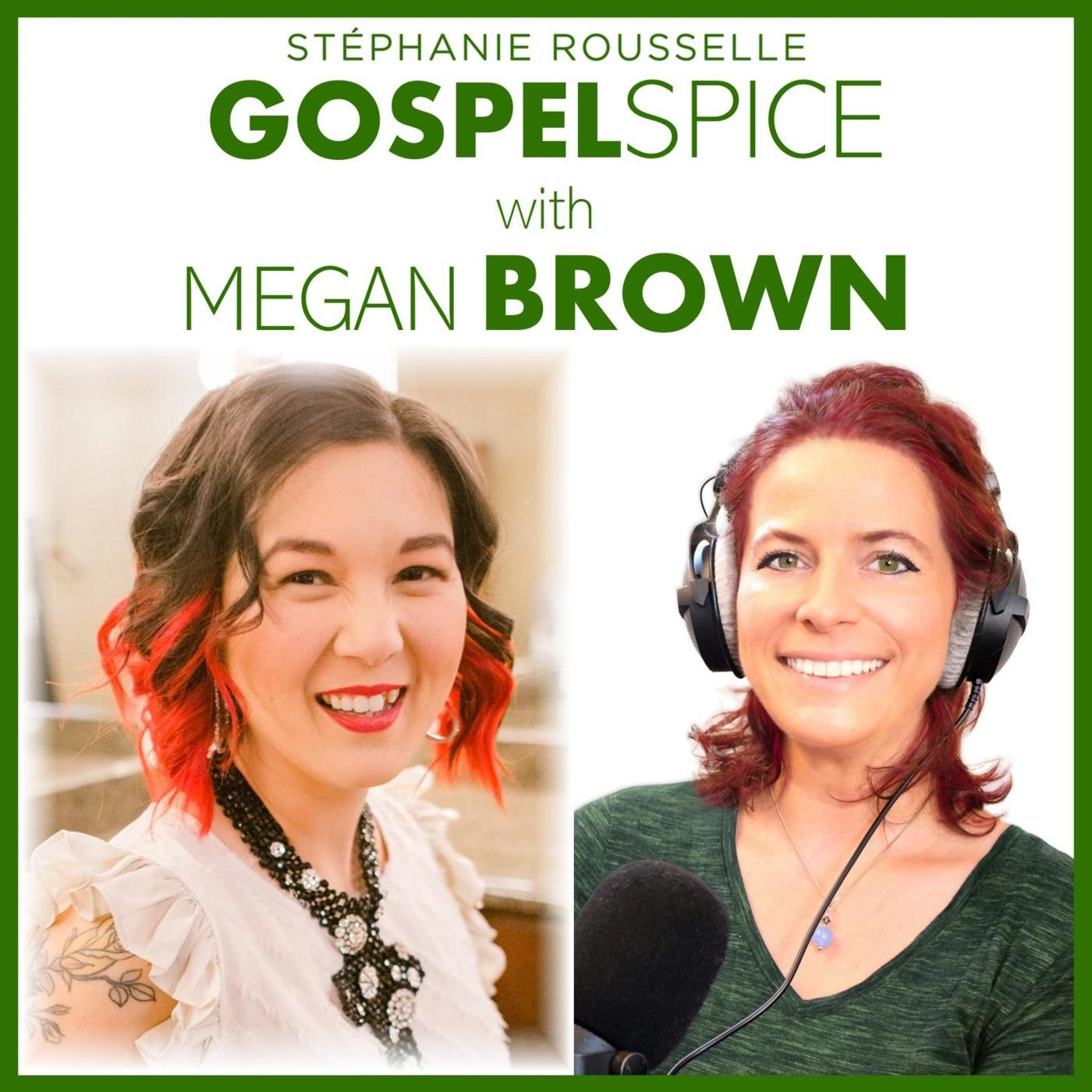 Where is the gospel in YOUR story? with Megan Brown