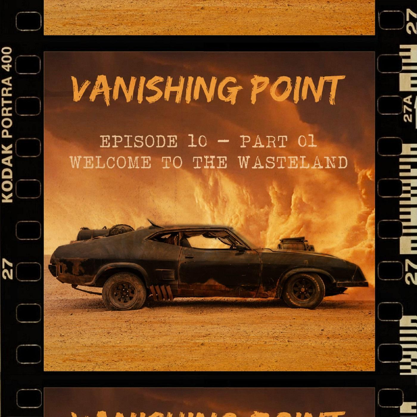 VANISHING POINT #10 part. 1 - Welcome to the Wasteland AVEC MELVIN ZED
