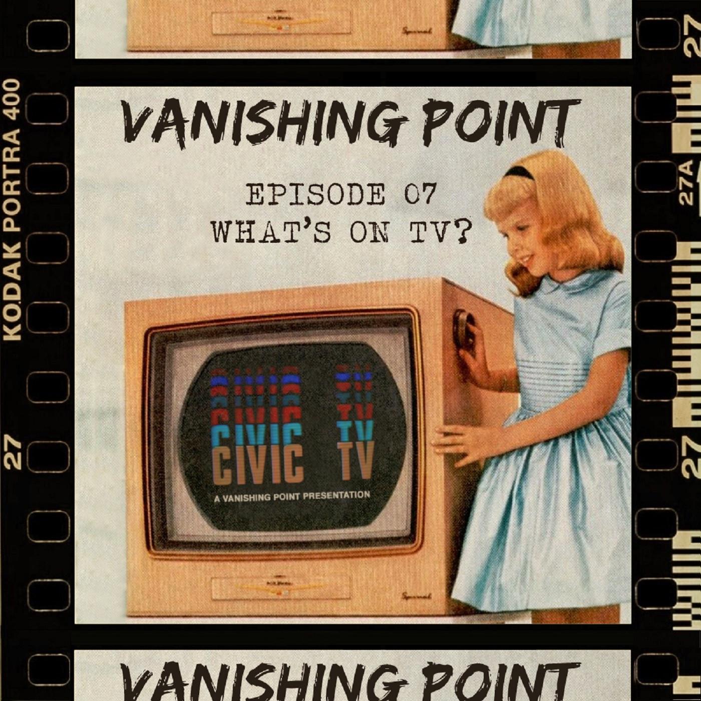 VANISHING POINT #7 - What's on TV ?