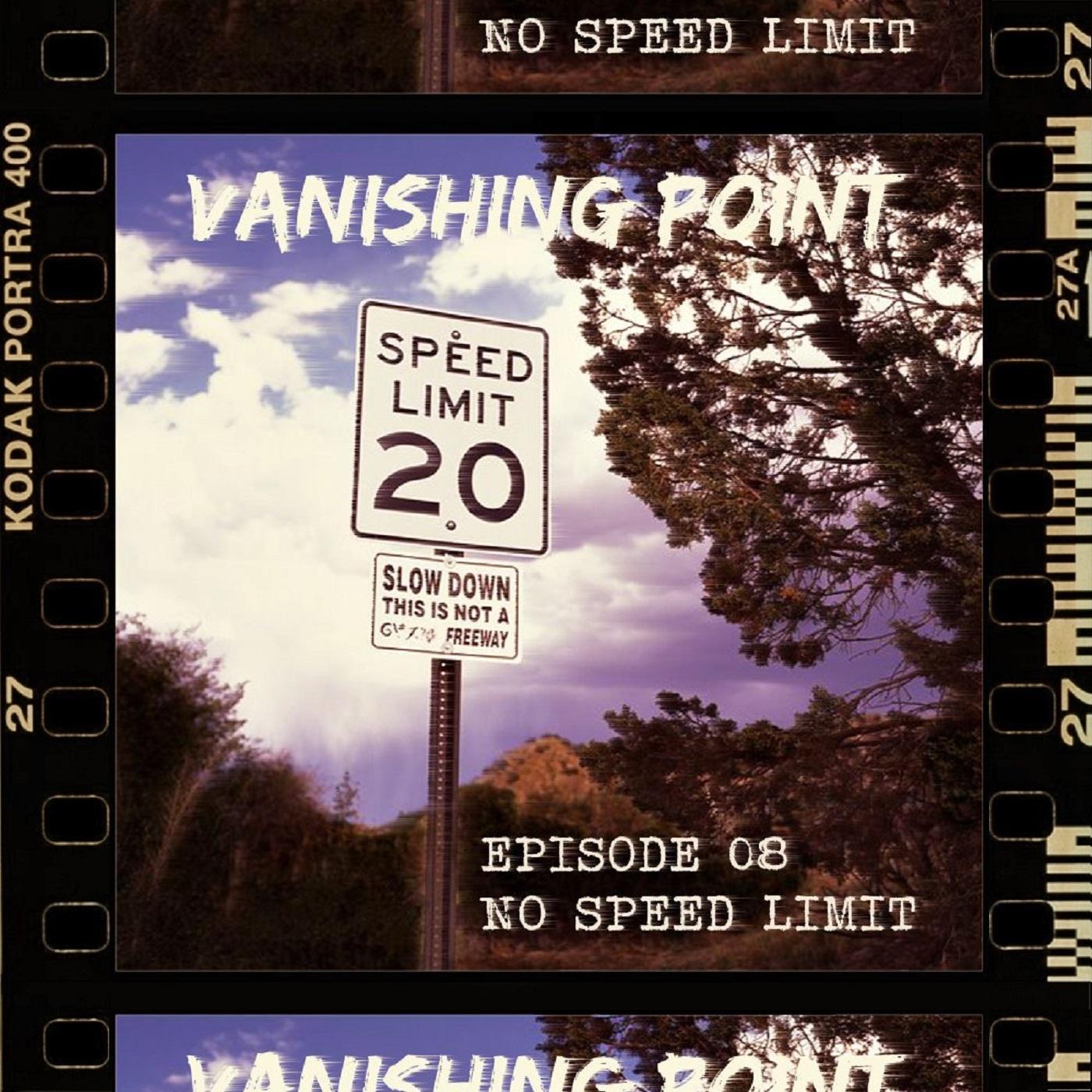 VANISHING POINT #8 - No Speed Limit