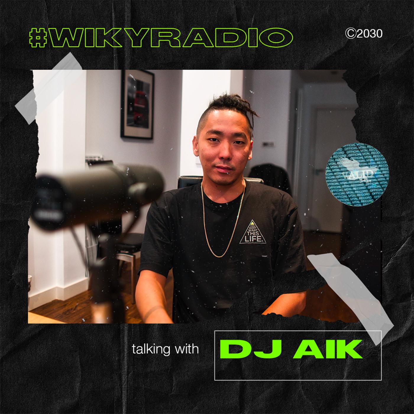 WIKY RADIO - TALKING WITH DJ AIK