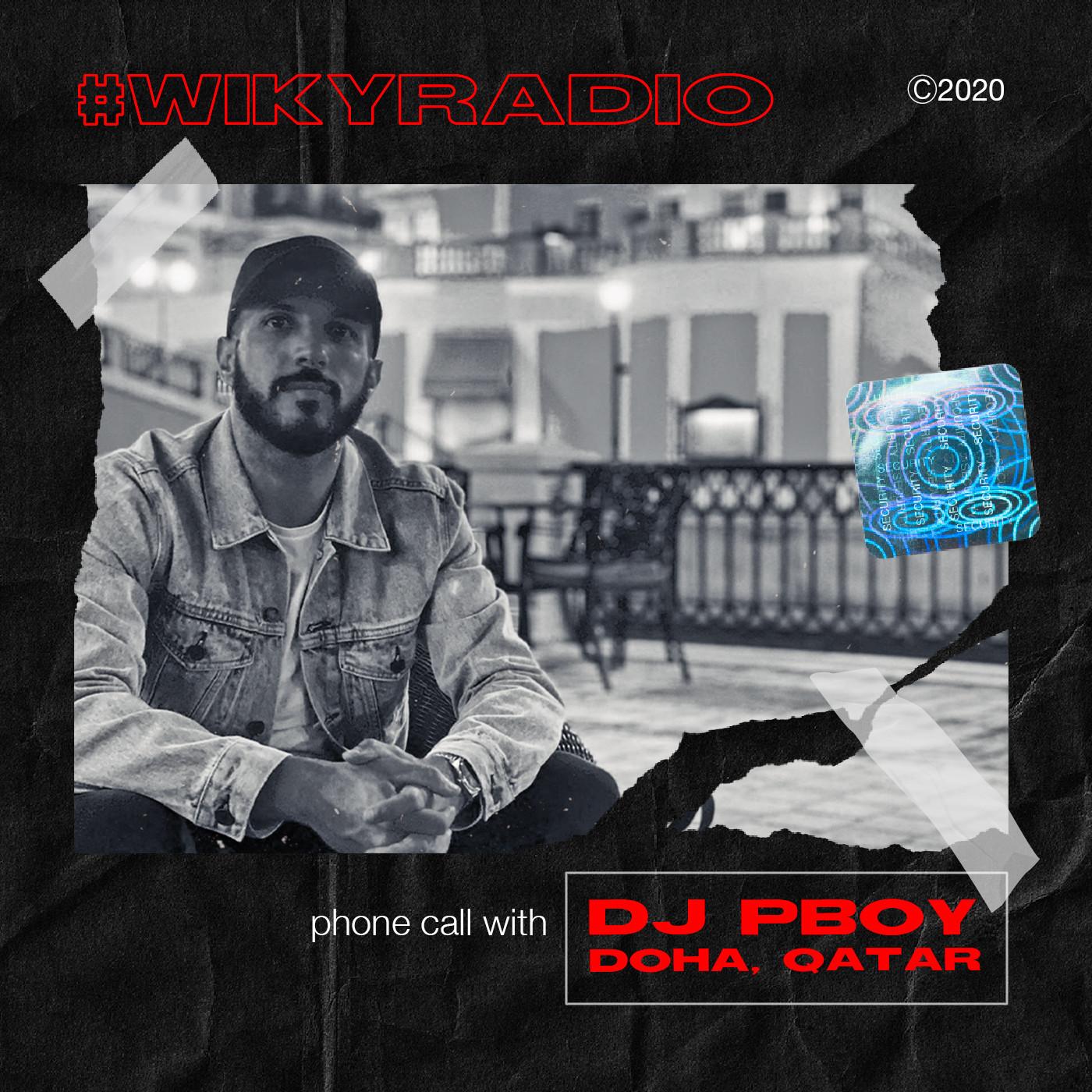 WIKY RADIO - PHONE CALL WITH DJ PBOY (DOHA,QATAR)