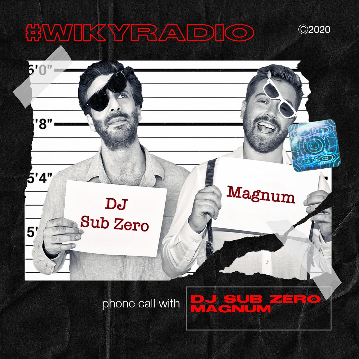 WIKY RADIO - PHONE CALL WITH DJ SUB ZERO & MAGNUM