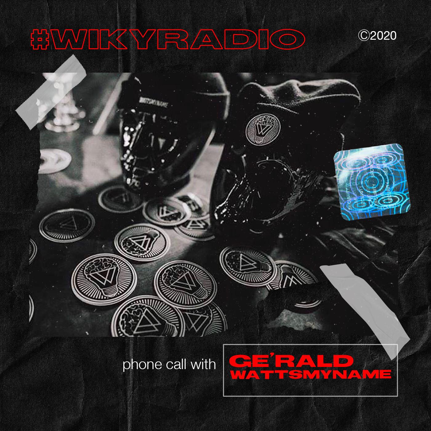 WIKY RADIO - PHONE CALL WITH GE'RALD (WATTSMYNAME PROD)