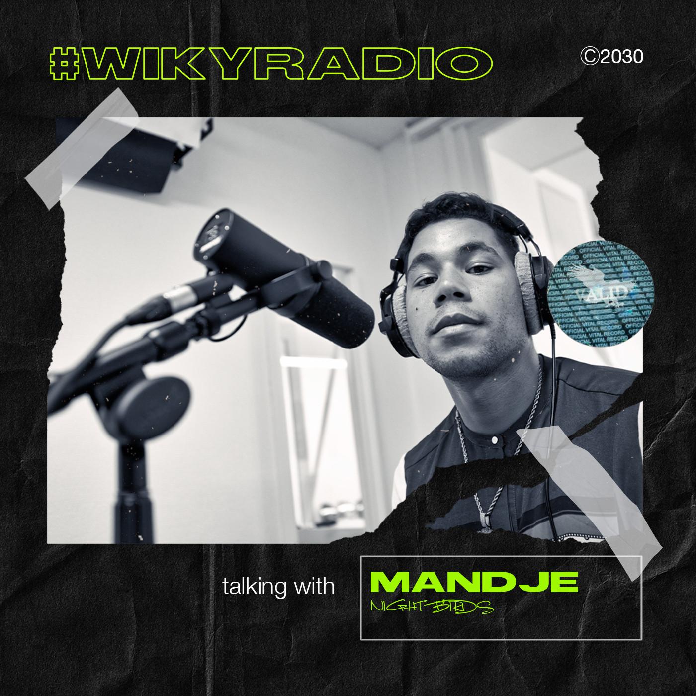 WIKY RADIO - TALKING WITH MANDJE