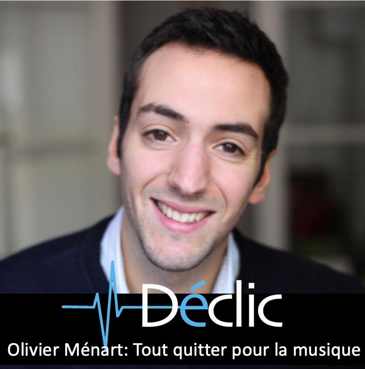 #18 Olivier Ménart : Tout quitter pour la musique