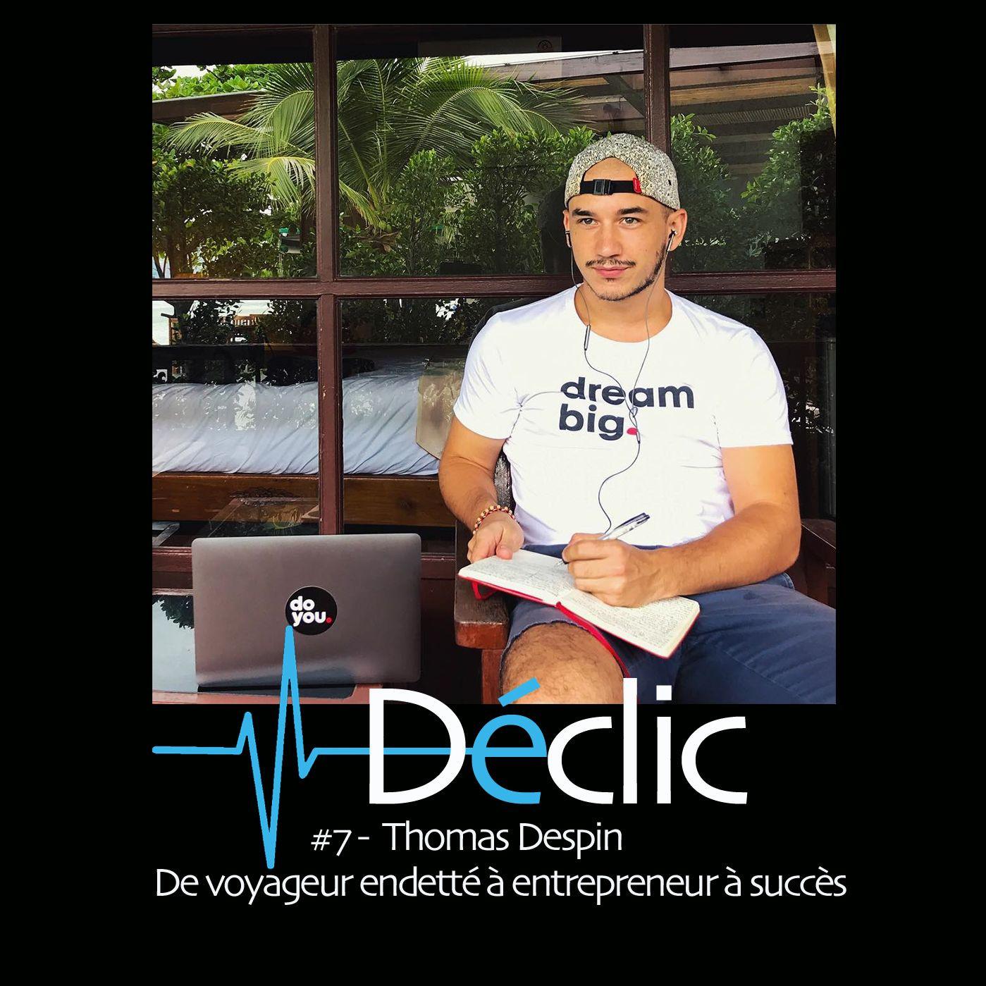 #7 Thomas Despin : De voyageur endetté à entrepreneur à succès