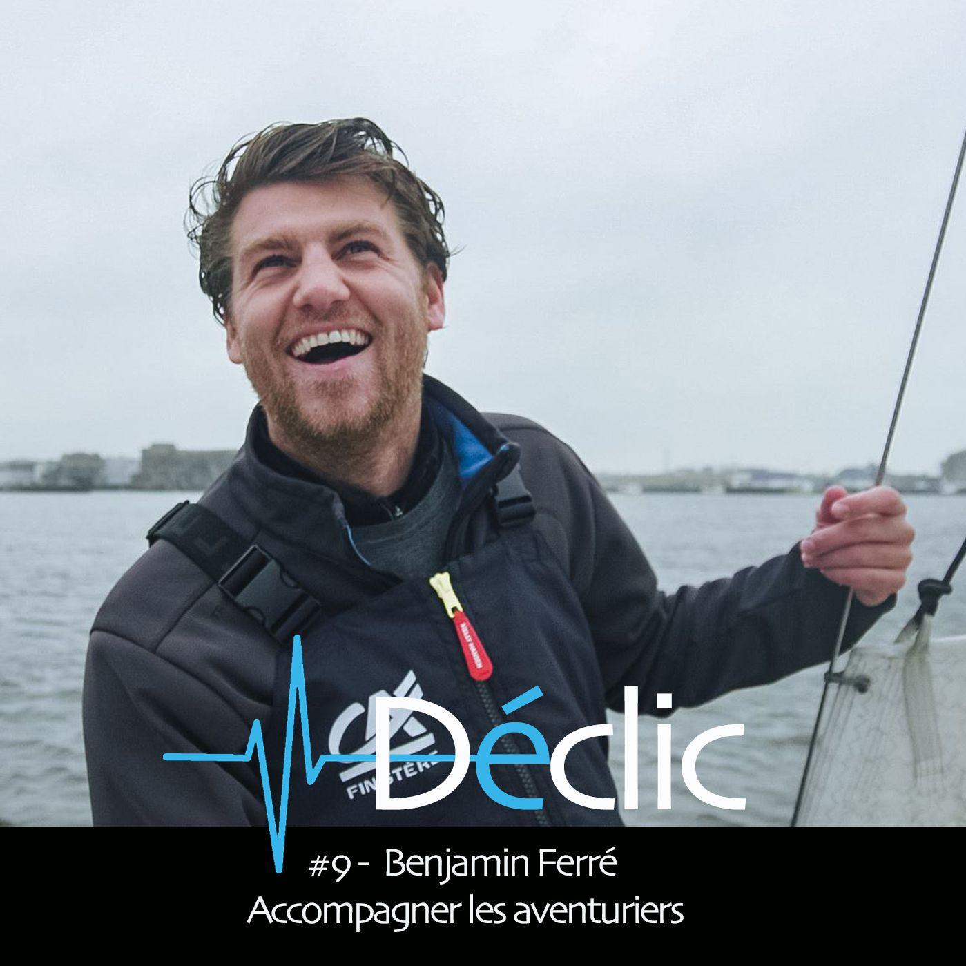 #09 Benjamin Ferré - Accompagner les aventuriers